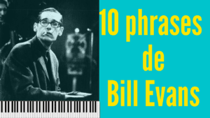 Bill evans autumn leaves : 10 phrases à connaitre