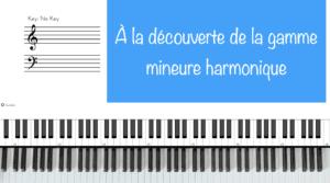 Comment trouver la gamme mineure harmonique